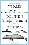Handbook of Whales, Dolphins and Porpoises [Idioma Inglés]