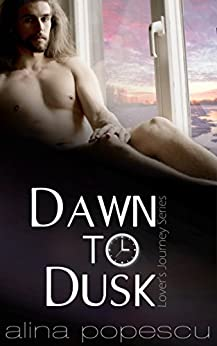 Dawn to Dusk (Lover's Journey, Book One): A Gay Friends to Lovers Romance by [Alina Popescu]