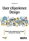 User eXperience design: Progettare esperienze di valore per...