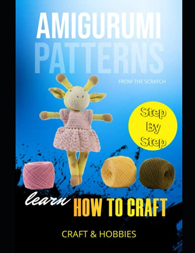 Learn Step By Step How To Craft Amigurumi Patterns From The Scratch