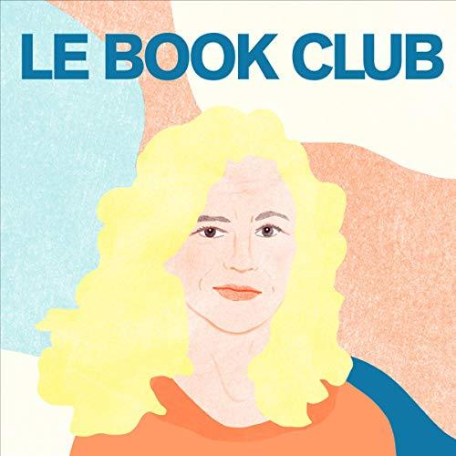 """Delphine de Vigan : """"Certains livres m'ont ouvert des portes"""": Le Book Club 1"""