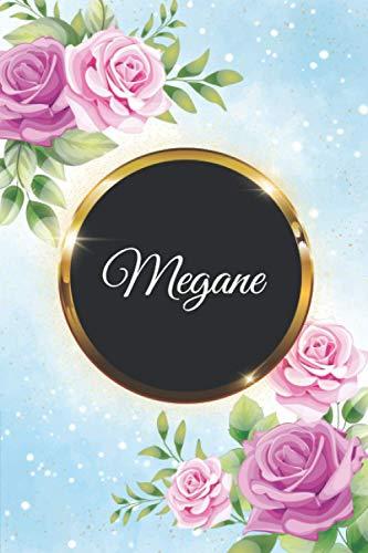 Megane: Carnet de notes personnalisé Megane, Cadeau d'anniversaire, noël ou action de grâces pour femmes, maman, sœur, copine, filles .design floral 110 pages lignée, moyen format Vol5