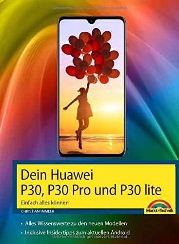Dein neues Huawei P30 und P30 Pro Smartphone - Einfach alles können