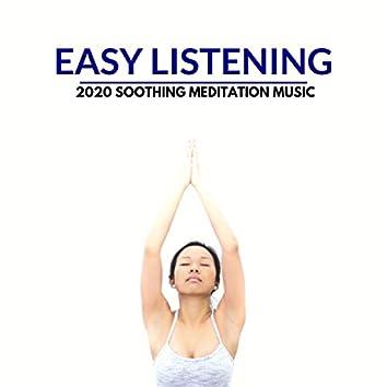Easy Listening - 2020 Soothing Meditation Music