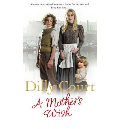 [(A Mother's Wish)] [Author: Dilly Court] published on (March, 2010)