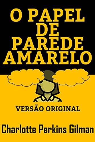O PAPEL DE PAREDE AMARELO: Versão Original