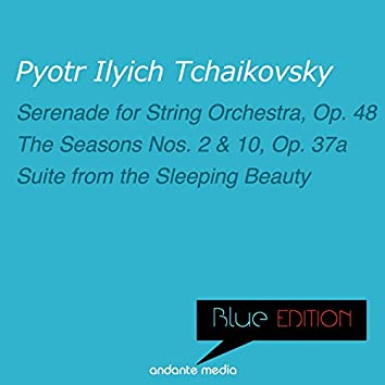 Blue Edition - Tchaikovsky: Serenade for String Orchestra & Suite from the Sleeping Beauty