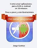 Como crear aplicaciones para el iOS o Android en 30 minutos