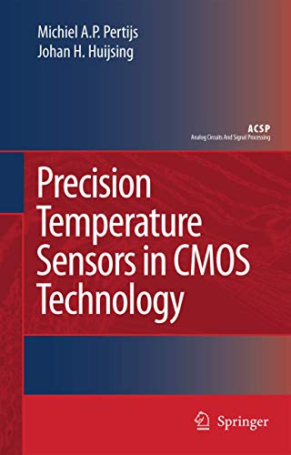 Compare Textbook Prices for Precision Temperature Sensors in CMOS Technology Analog Circuits and Signal Processing 2006 Edition ISBN 9781402052576 by Pertijs, Micheal A.P.,Huijsing, Johan