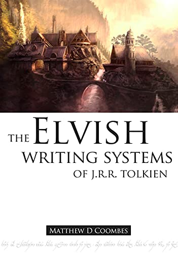 The Elvish Writing Systems of JRR Tolkien (English Edition)