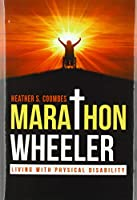 Marathon Wheeler: Living with Physical Disability
