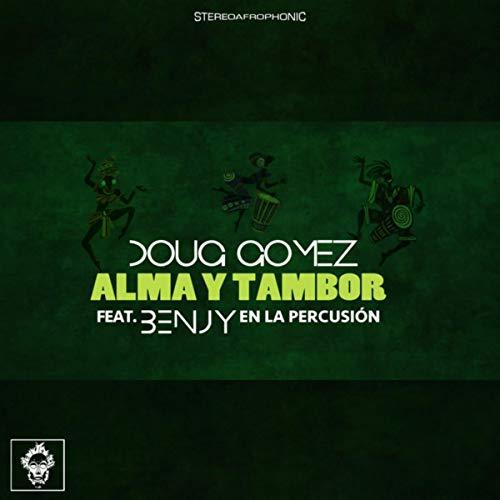 Alma y Tambor (Doug Gomez Drum Mix)