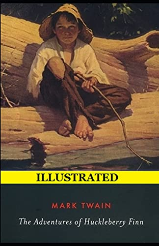 The Adventures of Huckleberry Finn Illustrated