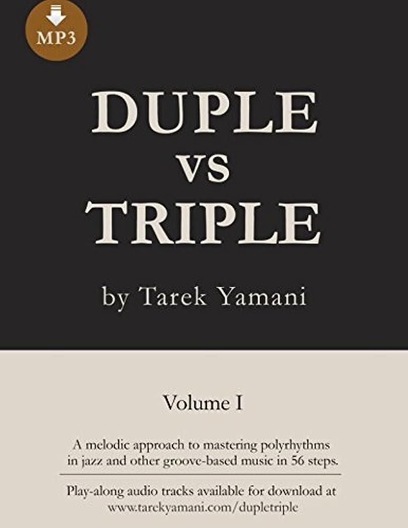 おかしい封建顕著Duple vs Triple: 56 Melodic Exercises for Mastering Polyrhythms in Jazz and other Groove-Based Music