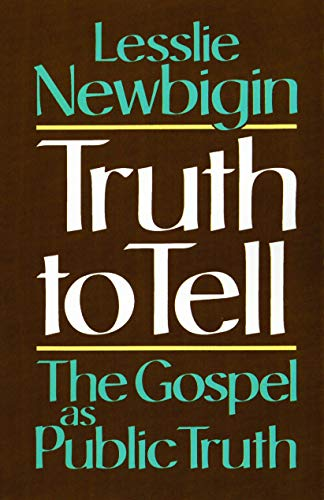 Truth to Tell: The Gospel as Public Truth (Osterhaven Lecture)