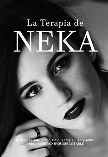 La Terapia de NEKA: Desternillante, conmovedora y calificada con un 10 por diversos Blog's Literarios