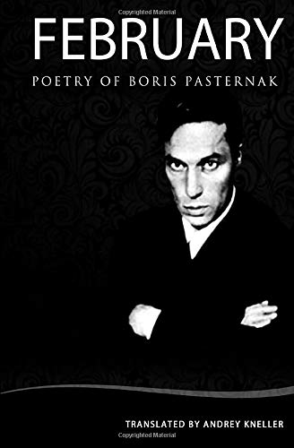February: Selected Poetry Of Boris Pasternak (English and Russian Edition)