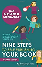 The Memoir Midwife: Nine Steps to Self-Publishing Your Book (Second Edition)
