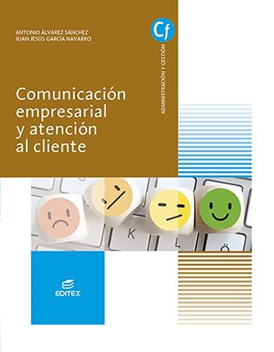 Comunicacion Empresarial Y Atencion Al Cliente Ed 2021 Cfgm (Ciclos Formativos)