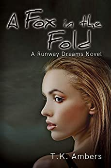 A Fox in the Fold: A Runway Dreams Novel by [T.K. Ambers]
