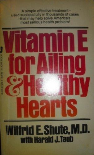 Vitamin E for ailing & healthy hearts by Wilfrid E. Shute (1983-05-15)
