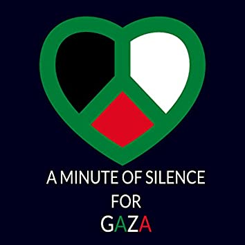 A Minute of Silence for Gaza
