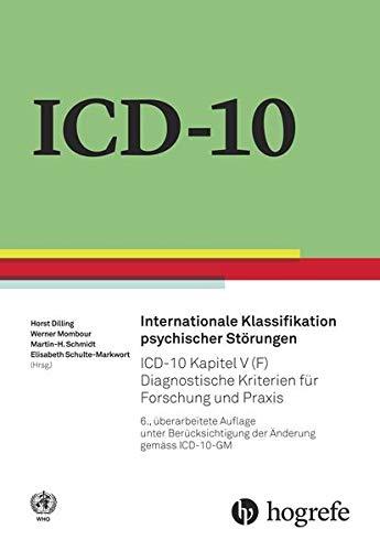 Internationale Klassifikation psychischer Störungen: ICD–10 Kapitel V (F). Diagnostische Kriterien für Forschung und Praxis