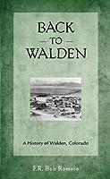 Back to Walden: A History of Walden, Colorado