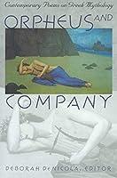 Orpheus & Company: Contemporary Poems on Greek Mythology
