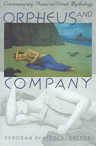 Orpheus and Company: Contemporary Poems on Greek Mythology