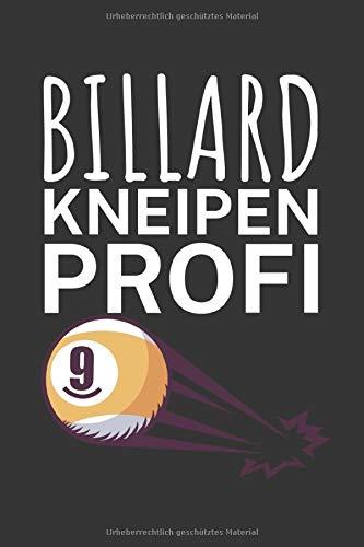 Billard Kneipen Profi: Billard Punktebuch mit Billards Design und Spruch. 120 Seiten mit Tabellen. Perfektes Geschenk für Pool & Snooker Spieler.