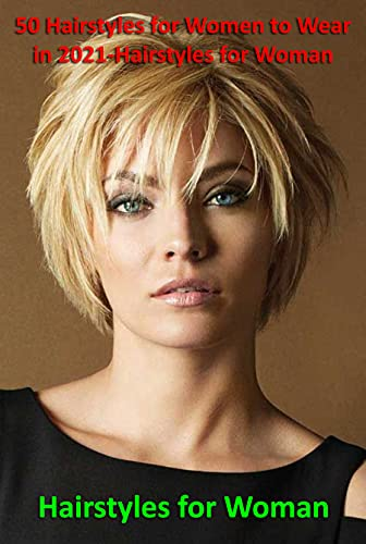 50 Hairstyles for Women to Wear in 2021-Hairstyles for Woman: Hairstyles for Woman