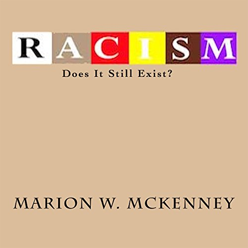 Racism: Does It Still Exist? audiobook cover art