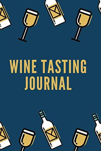Wine Tasting Journal: Wine Tasting Notepad, Wine Diary, Tasting Journal, Notebook for Tasting Cheers Wine