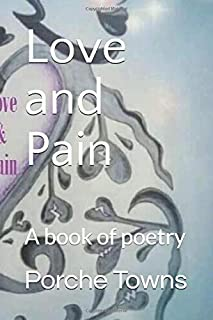 Love and Pain: A book of poetry