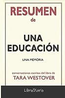 Resumen de Una Educación: Una memoria de Tara Westover: Conversaciones Escritas