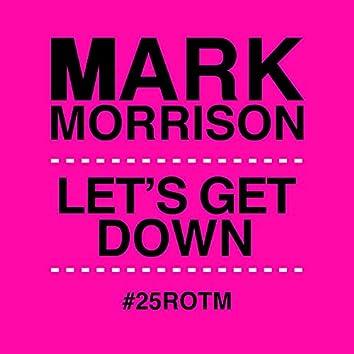 Let's Get Down (#25ROTM Mixes)