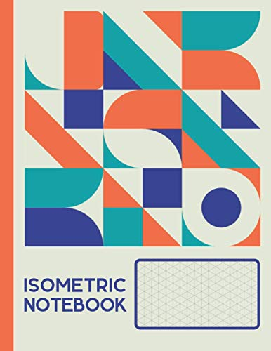 Isometric Notebook: Isometric Graph Paper Notebook   8.5 x 11 Large Drawing Pad   Light Grey Lines Grid   1/4 Inch Equilateral Triangle