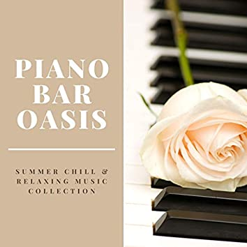Piano Bar Oasis: Summer Chill & Relaxing Music Collection