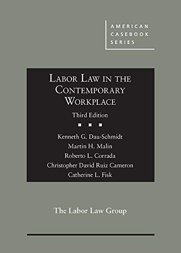 Compare Textbook Prices for Labor Law in the Contemporary Workplace American Casebook Series 3 Edition ISBN 9781642424867 by Dau-Schmidt, Kenneth,Malin, Martin,Corrada, Roberto,Cameron, Christopher,Fisk, Catherine