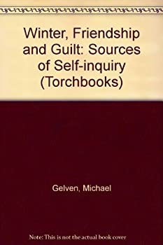 Winter, friendship, and guilt; the sources of self-inquiry (Harper torchbooks, TB 1738) 0061317381 Book Cover