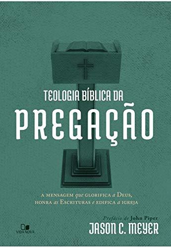 Teologia Bíblica Da Pregação.