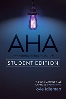 AHA Student Edition: The God Moment That Changes Everything by [Kyle Idleman, Jeremy V. Jones]
