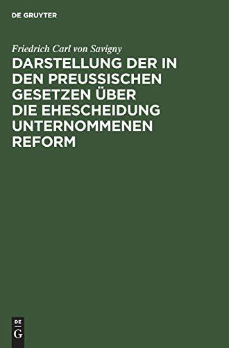 Darstellung der in den Preußischen Gesetzen über die Ehescheidung unternommenen Reform