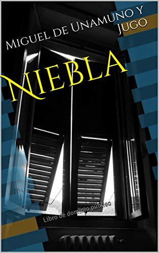 Niebla: Libro de dominio público (Clásicos Renacidos nº 2) (Spanish Edition)