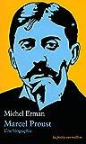 Marcel Proust - Une biographie