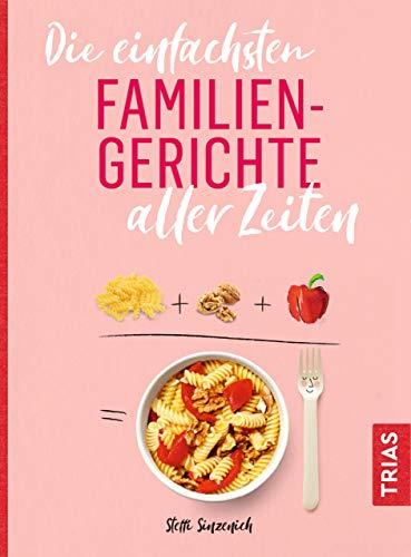 Die einfachsten Familiengerichte aller Zeiten (Die einfachsten aller Zeiten)
