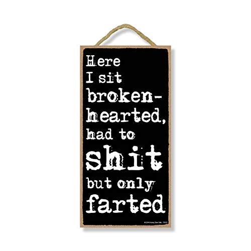 Honey Dew Gifts Here I Sit Broken Hearted Only Farted - 5 x 10 inch Hanging Funny Bathroom Signs, Wall Art, Decorative Wood Sign Bathroom Decor
