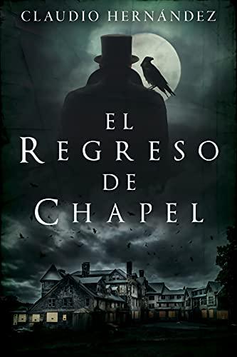 El Regreso de Chapel de Claudio Hernández