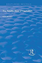 The Twelfth Hour of Capitalism (Routledge Revivals) (English Edition)
